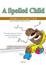 A Spoiled Child (Episode Four: on Public Transit)