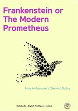 Frankenstein or The Modern Prometheus